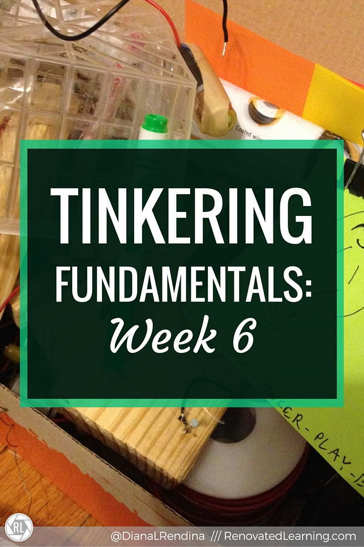 Tinkering Fundamentals: Week 6 | After the final week of the Tinkering Fundamentals MOOC, I look back and reflect on what I've learned throughout the course.