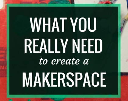 AASL Post: What You Really Need to Create a Makerspace | To create a culture of positivity in the maker movement, we need to focus less on the stuff and more on the spirit of MakerEd.