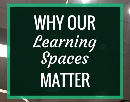 Why Our Learning Spaces Matter : We need to stop worry about money, convenience and tradition. The spaces in which our students learn matter, and we need to make them better.