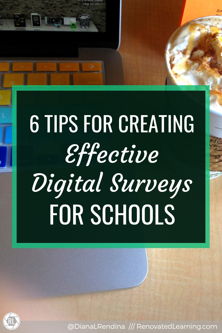 6 Tips for Creating Effective Digital Surveys for Schools: You can't make appropriate changes at your school without all the data, and using surveys with your teachers and students is a great way to gather it. It also gives an opportunity for your stakeholders to have a voice in your school