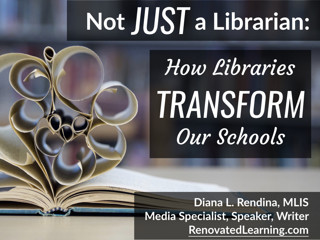 "Not Just a Librarian: How Libraries Transform Our Schools : We have the power to equip our students with the skills they need to thrive. You are not ""just"" a librarian - you are a powerful, transformative presence, an agent of change within your school."