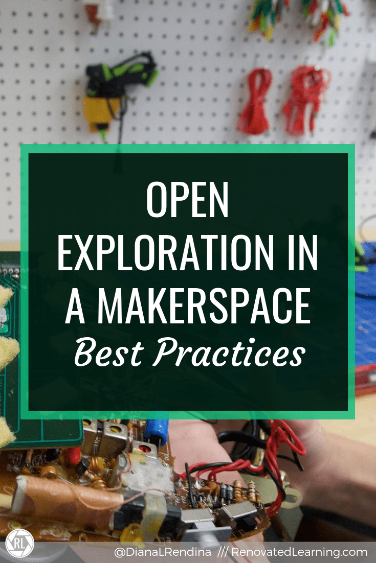 Open Exploration in a Makerspace: Best Practices // Open exploration time allows students to pursue projects and ideas that interest them. Here's some best practices.