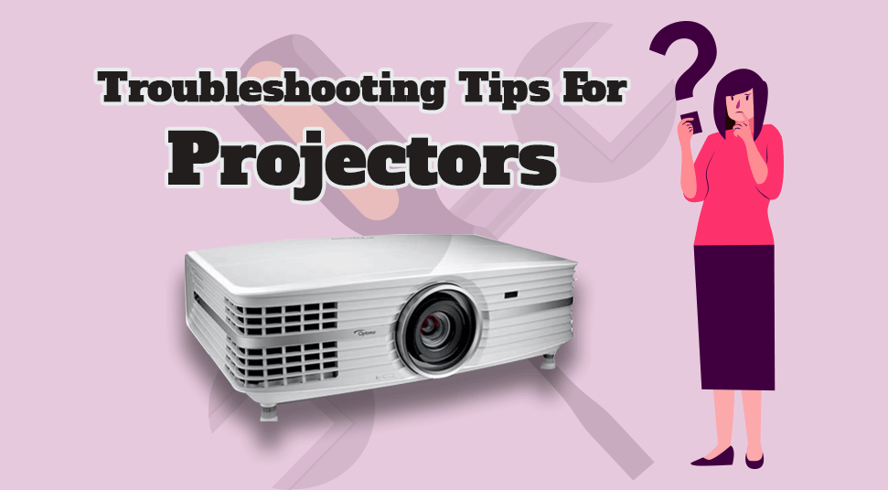 Troubleshooting Tips For Projector