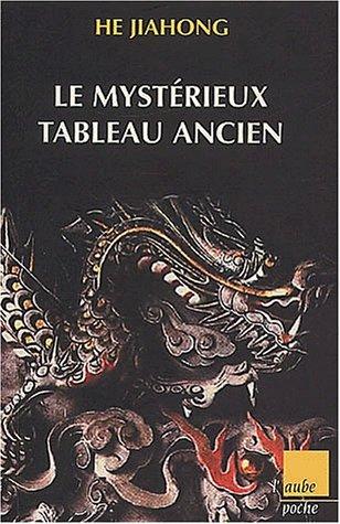 """Couverture du livre """"Le mystérieux tableau ancien"""" de He Jiahong"""