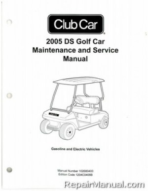 2005 Club Car DS Golf Cart Gas and Electric Service Manual