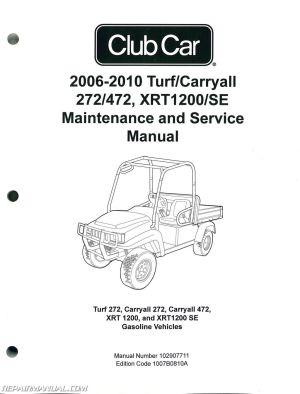 20062010 Club Car Turf, Carryall 272 472, XRT1200 SE Turf