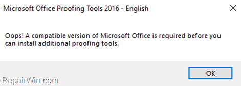Couldn't Install Office 2016 Proofing Tools - Oops! A compatible version of Microsoft Office is required