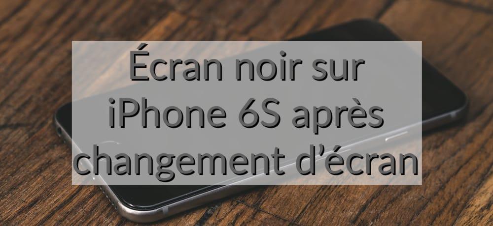 changement d ecran sur iphone 6s