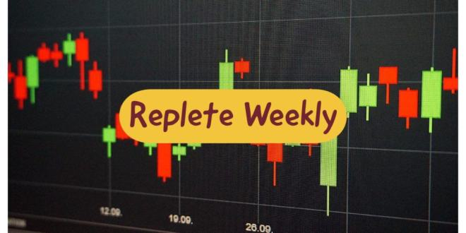 Replete Weekly analysis