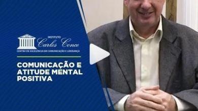 Photo of Comunicação e atitude mental positiva – Por Carlos Conce