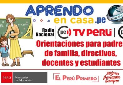 APRENDO EN CASA: Orientaciones para padres de familia, directivos,  docentes y estudiantes [PDF]