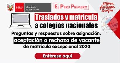 TRASLADOS A COLEGIOS NACIONALES: Preguntas y respuestas sobre asignación, ACEPTACIÓN O RECHAZO de vacante de matrícula excepcional 2020