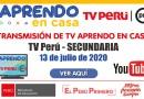 Transmisión de TV – Aprendo en Casa – Secundaria – 13 de julio de 2020 [2:00 a 4:00 p.m.]