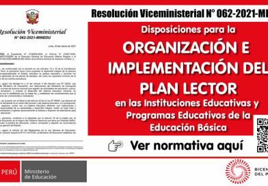 ORGANIZACIÓN E IMPLEMENTACIÓN DEL PLAN LECTOR en las Instituciones Educativas y Programas Educativos de la Educación Básica (RVM N° 062-2021-MINEDU)
