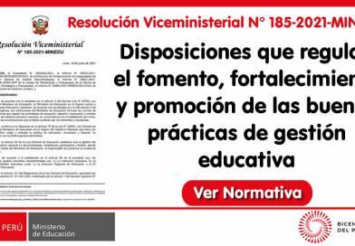 RVM N° 185-2021-MINEDU: Disposiciones que regulan el fomento, fortalecimiento y promoción de las buenas prácticas de gestión educativa