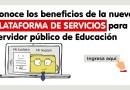 Conoce los beneficios de la nueva PLATAFORMA DE SERVICIOS para el servidor público de Educación