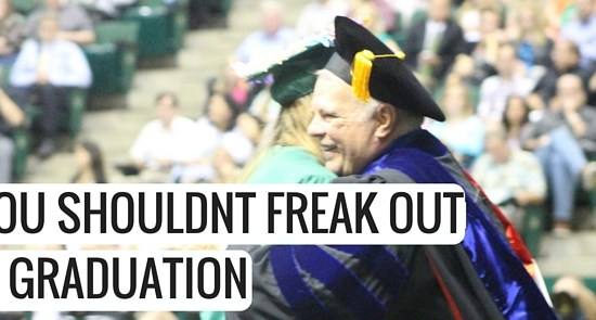 Why you shouldnt freak out about graduation