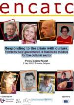 Responding to the crisis with culture: Towards new governance & business models for the cultural sector