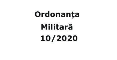 Ordonanta Militara 10 din 27.04.2020