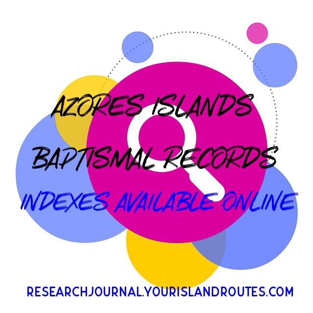 Azores Islands Baptismal Record Indexes Available Online