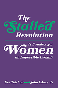 The Stalled Revolution.  Is equality for women an impossible dream?
