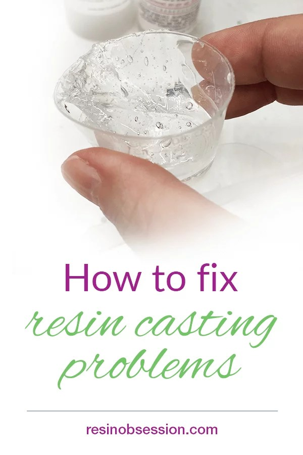 how to fix resin casting problems