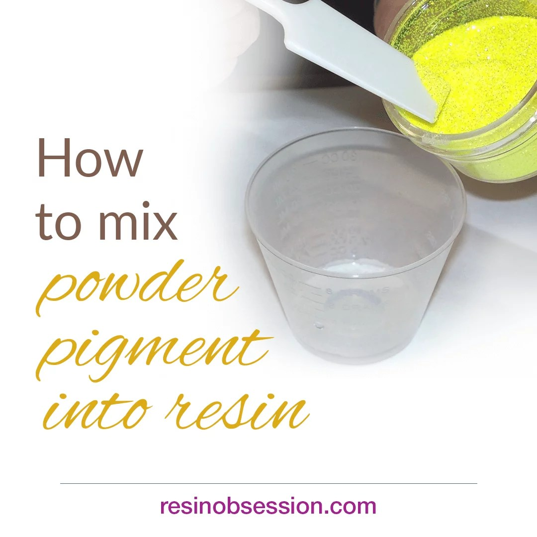 how to mix powder pigment into resin