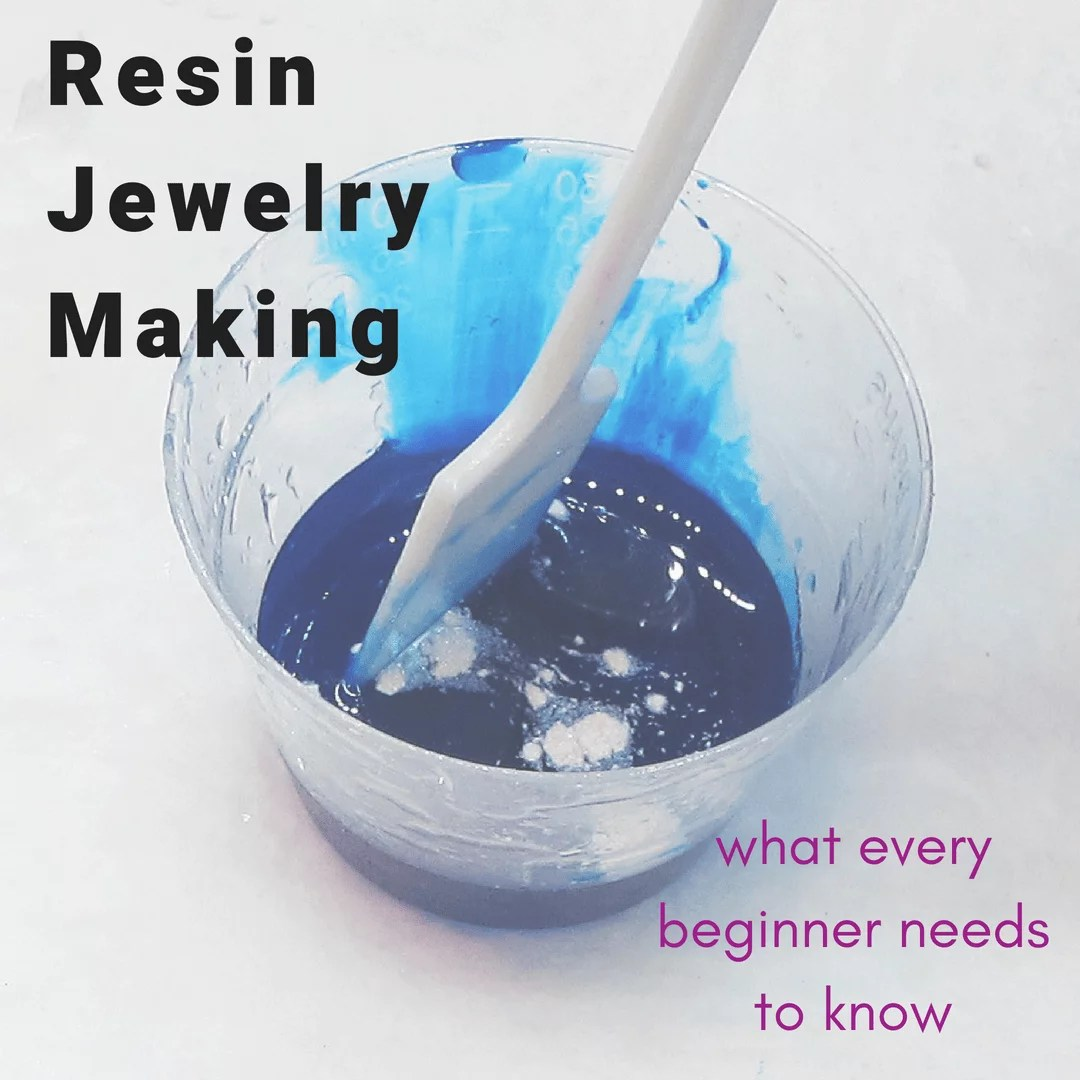 Resin Jewelry Making - What every beginner needs to know