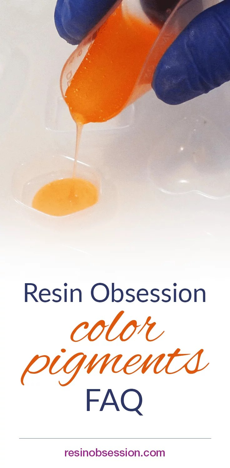 Resin Obsession color pigments FAQ