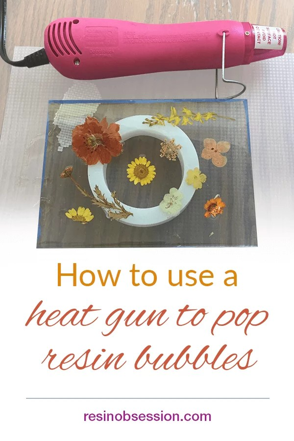 how to use a heat gun with resin