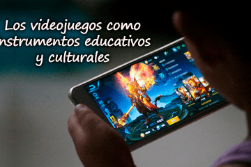 Los videojuegos como instrumentos educativos y culturales