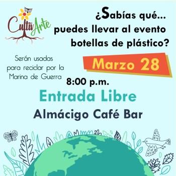 Cuidado del Medio Ambiente - CultivARTE -> Evento 28 de Marzo (Almacigo Café Bar)