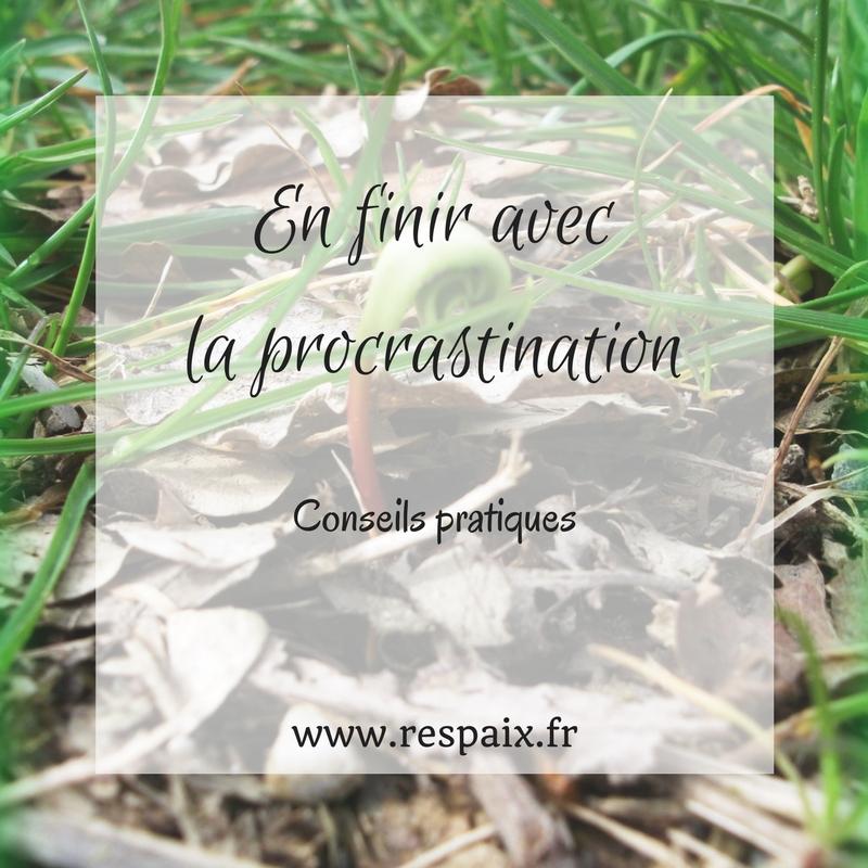 En finir avec la procrastination, conseils pratiques