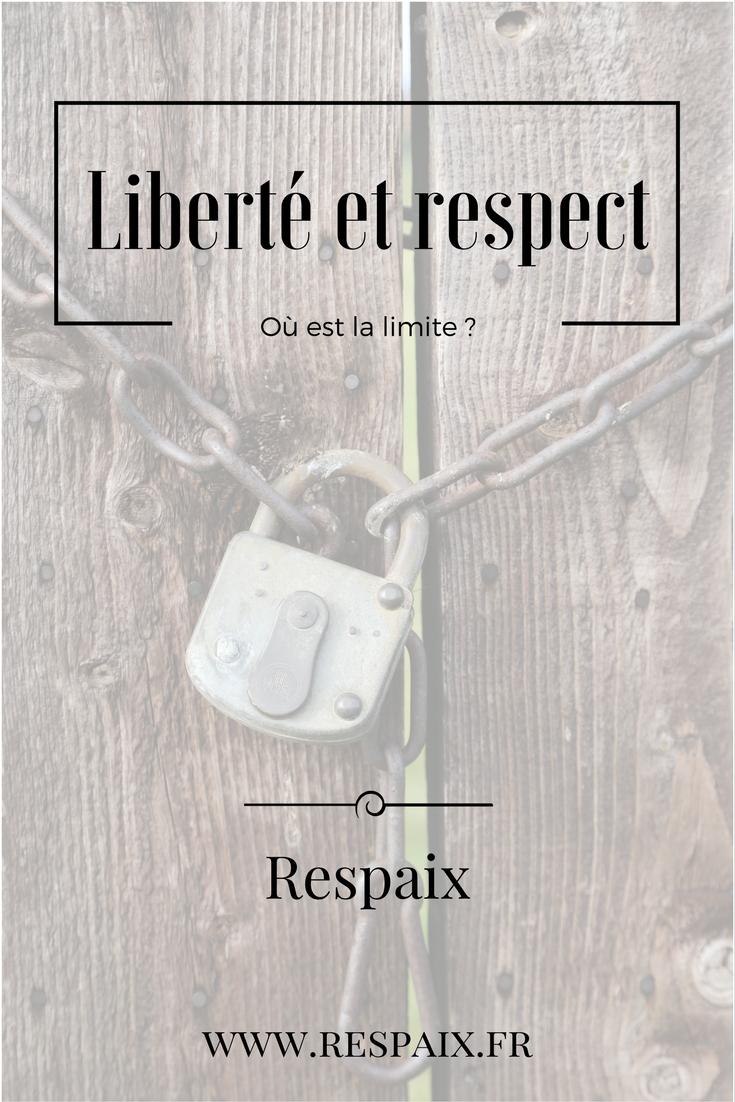 Où se trouve la limite entre liberté et respect ? Comment trouver le juste milieu ?
