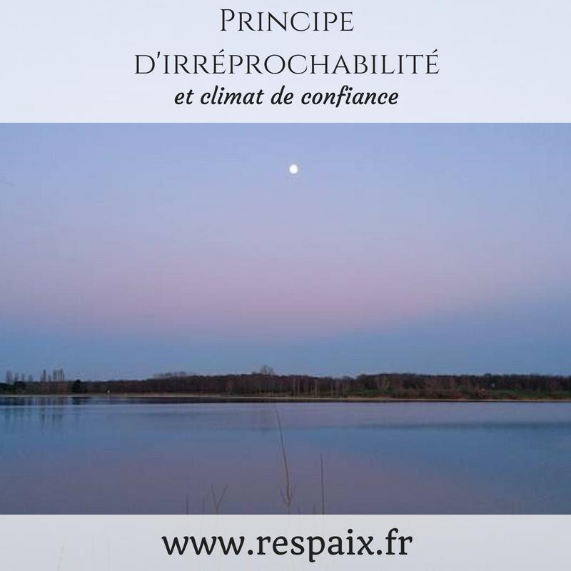 Comment le principe d'irréprochabilité instaure-t-il un climat de confiance pour de meilleures relations tant professionnelles que personnelles ?