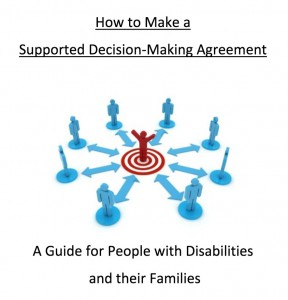 Text: How to Make a Supported Decision-Making Agreement: A Guide for People with Disabilities and Their Families