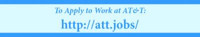 To Apply To Work at AT&T, visit http://att.jobs/
