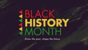 Black History Month: Know the past, shape the future