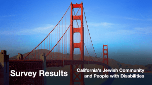 Golden Gate Bridge. Text: Survey Results California's Jewish Community and People with Disabilities