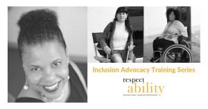 Photos of Donna Walton, Maria Perez and Tatiana Lee. Text: Inclusion Advocacy Training Series RespectAbility