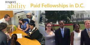 Two images of Fellows working on a project around a table and fellows outside of the White House. RespectAbility logo. Paid Fellowships in D.C.