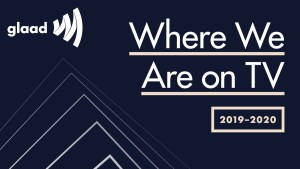 Cover of GLAAD's Where We Are on TV 2019-2020 Report.