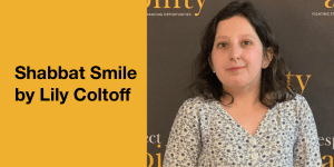 Shabbat Smile by Lily Coltoff. Headshot of Lily Coltoff smiling in front of the RespectAbility banner