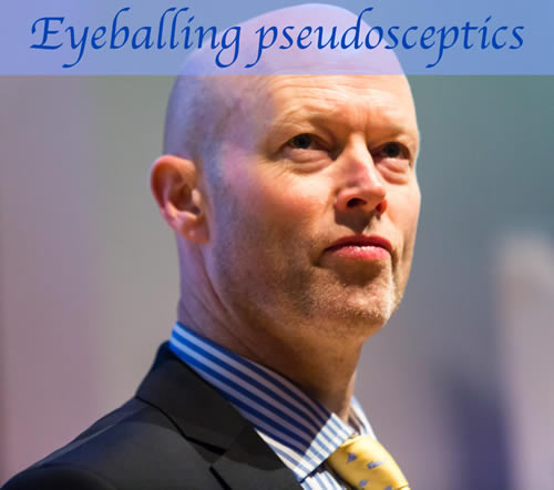 "Mike Cummings ""eyeballs pseudoskeptics."" Skeptics eyeball him right back and laugh uproariously."