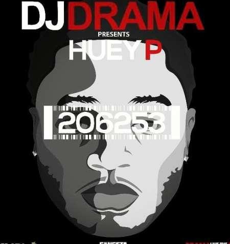 huey p 206253 dj drama