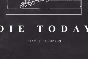 die today - travis thompson