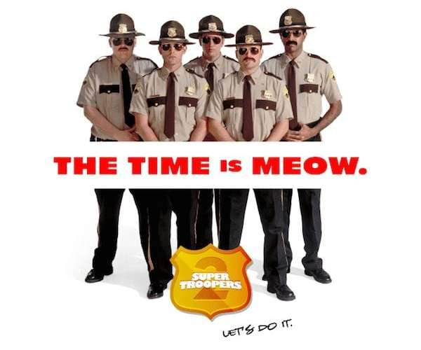 Super Troopers 2 Was A Hit on 4/20