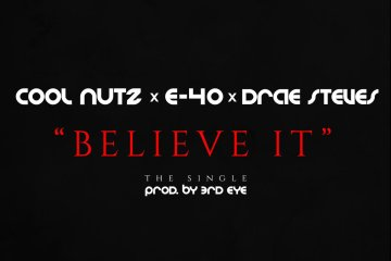 "PDX legend Cool Nutz connects wth The Bay's E-40 and rising Portland artist Drae Steves for the new single, ""Believe It"" produced by 3rd Eye."