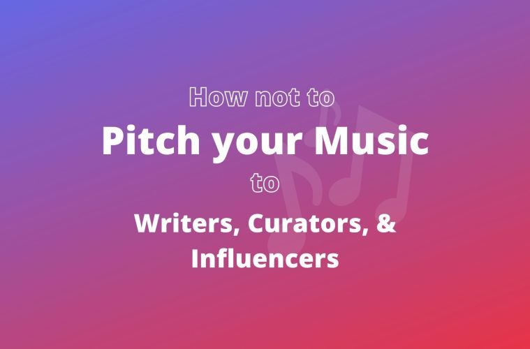 artists pitch music to bloggers, influencers, curators
