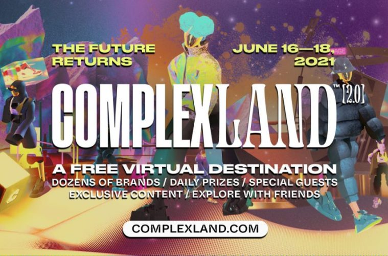 ComplexLand 2.0 Announced As Virtual 3-Day Event Fusing Music, Fashion, and Gaming Culture June 16-18